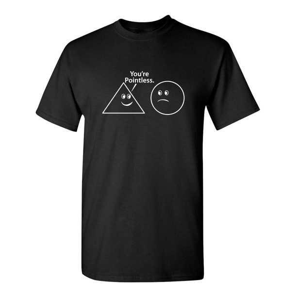 You're Pointless Funny Math sarcastic Nerd Geek Funny t shirt  XL Black