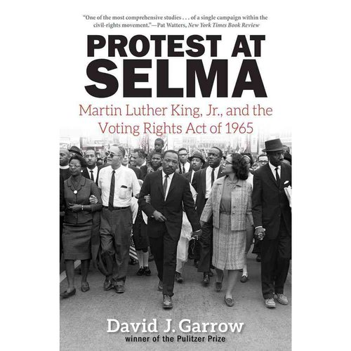 Protest at Selma: Martin Luther King, Jr. and the Voting Rights Act of 1965