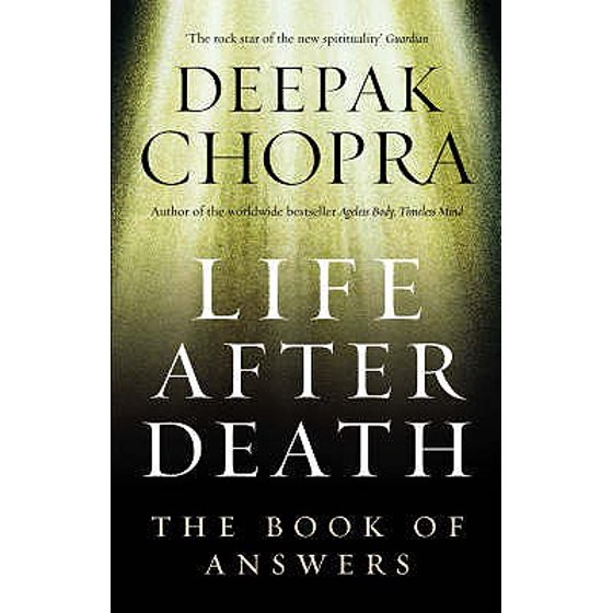 Life After Death : The Book of Answers  Deepak Chopra