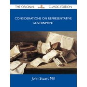 Considerations on Representative Government - The Original Classic Edition - eBook