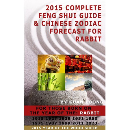 2015 Complete Feng Shui Guide & Chinese Zodiac Forecast for Rabbit - - Zodiac Rabbit