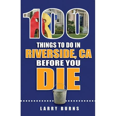 100 Things to Do in Riverside, CA Before You Die - eBook - Halloween Parties Riverside Ca