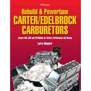 Rebuild & Powetune Carter/Edelbrock Carburetors HP1555 : Covers AFB, AVS and TQ Models for Street, Performance and Racing