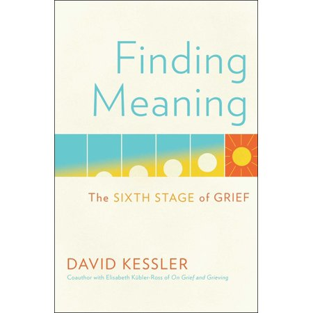 Finding Meaning : The Sixth Stage of Grief In this groundbreaking new work, David Kessler--an expert on grief and the coauthor with Elisabeth Kbler-Ross of the iconic On Grief and Grieving--journeys beyond the classic five stages to discover a sixth stage: meaning. In 1969, Elisabeth Kbler Ross first identified the stages of dying in her transformative book On Death and Dying. Decades later, she and David Kessler wrote the classic On Grief and Grieving, introducing the stages of grief with the same transformative pragmatism and compassion. Now, based on hard-earned personal experiences, as well as knowledge and wisdom earned through decades of work with the grieving, Kessler introduces a critical sixth stage.  Many people look for  closure  after a loss. Kessler argues that it's finding meaning beyond the stages of grief most of us are familiar with--denial, anger, bargaining, depression, and acceptance--that can transform grief into a more peaceful and hopeful experience.  In this book, Kessler gives readers a roadmap to remembering those who have died with more love than pain; he shows us how to move forward in a way that honors our loved ones. Kessler's insight is both professional and intensely personal. His journey with grief began when, as a child, he witnessed a mass shooting at the same time his mother was dying. For most of his life, Kessler taught physicians, nurses, counselors, police, and first responders about end of life, trauma, and grief, as well as leading talks and retreats for those experiencing grief. Despite his knowledge, his life was upended by the sudden death of his twenty-one-year-old son. How does the grief expert handle such a tragic loss? He knew he had to find a way through this unexpected, devastating loss, a way that would honor his son. That, ultimately, was the sixth state of grief--meaning. In Finding Meaning, Kessler shares the insights, collective wisdom, and powerful tools that will help those experiencing loss.  Finding Meaning is a necessary addition to grief literature and a vital guide to healing from tremendous loss. This is an inspiring, deeply intelligent must-read for anyone looking to journey away from suffering, through loss, and towards meaning.