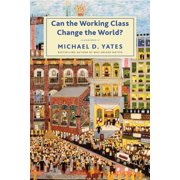 Can the Working Class Change the World? (Hardcover)