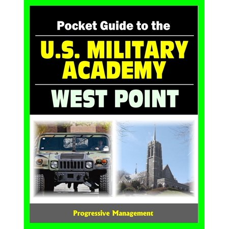 21st Century Pocket Guide to the U.S. Military Academy at West Point: USMA Programs, Admissions, Cadet Life, History -