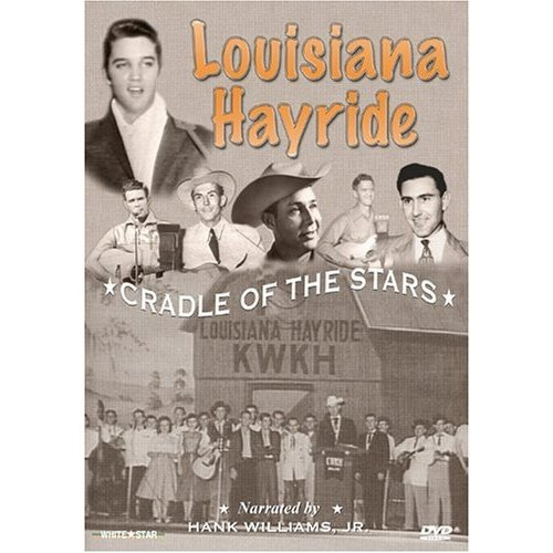 The Louisiana Hayride: Cradle Of The Stars