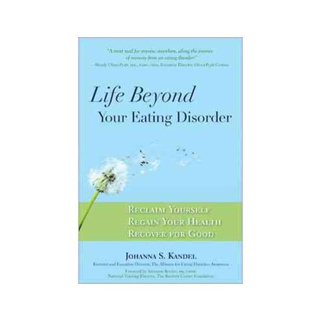 Life Beyond Your Eating Disorder  Reclaim Yourself  Regain Your Health  Recover For Good