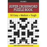Super Crossword Puzzle Book Volume 1 : 50 Easy to Hard Puzzles for Adults