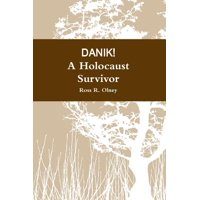 Danik! a Holocaust Survivor