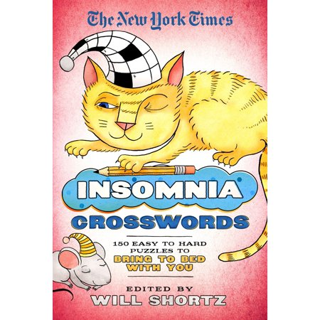 The New York Times Insomnia Crosswords: 150 Easy to Hard Puzzles to Bring to Bed with (Brings Up To The Current Style Crossword)