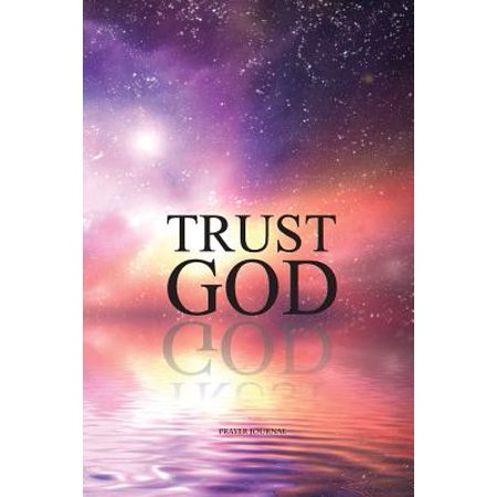 Prayer Journal Trust God : Daily Planner and Day Organizer to Do List - Christian Planner 2017-2018 with Scripture and Prayer (Undated Daily to Do List)