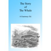 The Story of the Whale, Illustrated - eBook