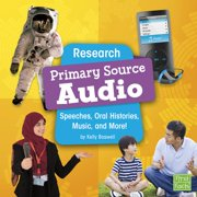 Primary Source Pro: Research Primary Source Audio: Speeches, Oral Histories, Music, and More! (Paperback)