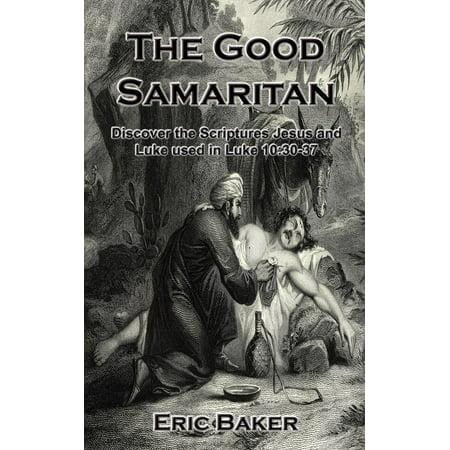 The Good Samaritan : Discover the Scriptures Jesus and Luke Used in Luke