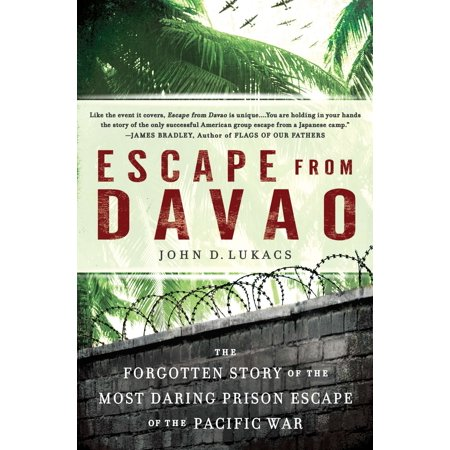 Escape From Davao : The Forgotten Story of the Most Daring Prison Break of the Pacific