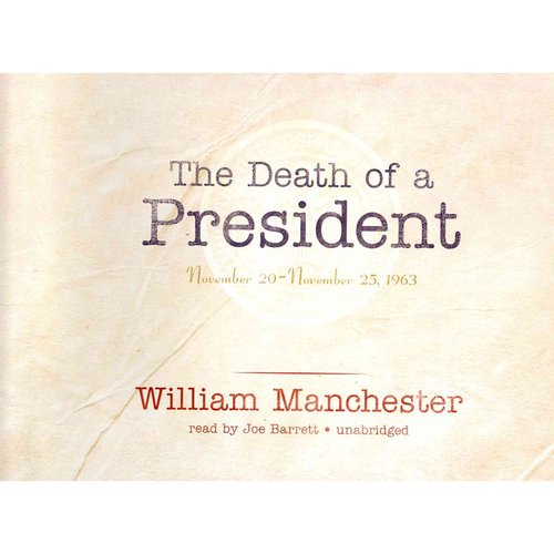 The Death of a President: November 20 - November 25, 1963 - Library Edition