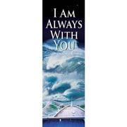 Banner-I Am Always With You (Indoor)