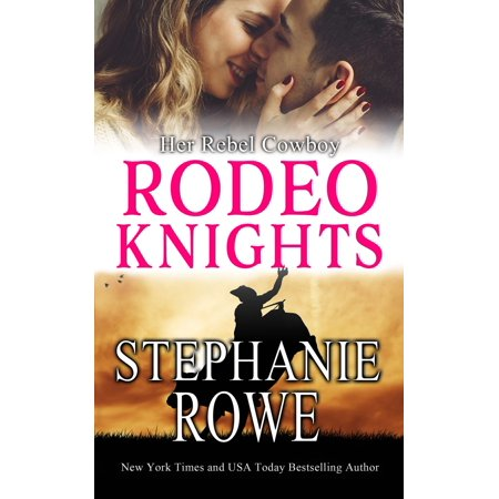 Western Rodeo (Her Rebel Cowboy: Rodeo Knights, A Western Romance Novel -)