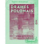 Drames polonais - Les Confédérés de Bar - Jacques Jasinski ou les Deux Polognes - eBook