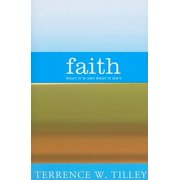 Faith : What It Is and What It Isn't