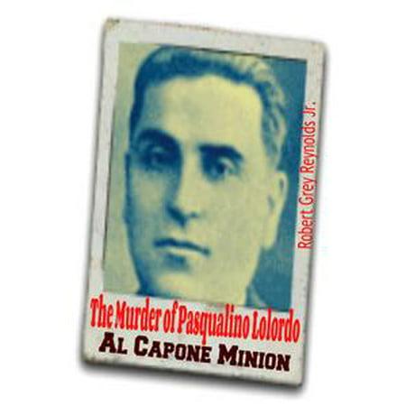 The Murder of Pasqualino Lolordo Al Capone Minion - eBook - The Names Of The Minions