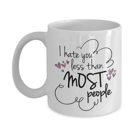 I Hate You Less Than Most People Cute Valentines Day Coffee & Tea Gift Mug And Cup Presents For A Male Or Female Life Partner, Wife, Husband, Girlfriend, Boyfriend, Best Friend & Office Coworker - Husband Hates Halloween