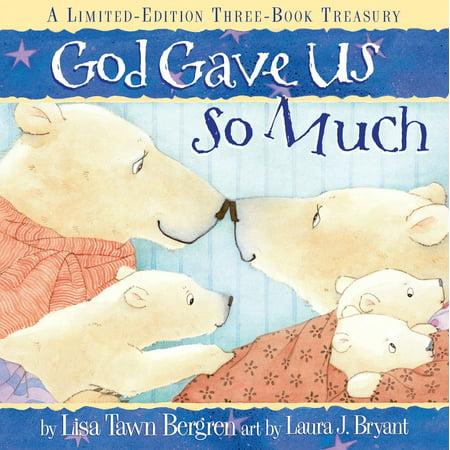 God Gave Us So Much : A Limited-Edition Three-Book Treasury