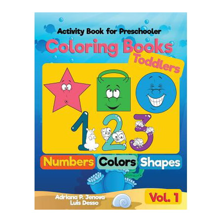 Coloring Books for Toddlers : Numbers Colors Shapes: Activity Book for Preschooler: Sea Life, Fruits and Preschool Prep Activity Learning: Baby Activity Book for Kids Ages 1-2 2-4 4-8 Boys - Sea Babies