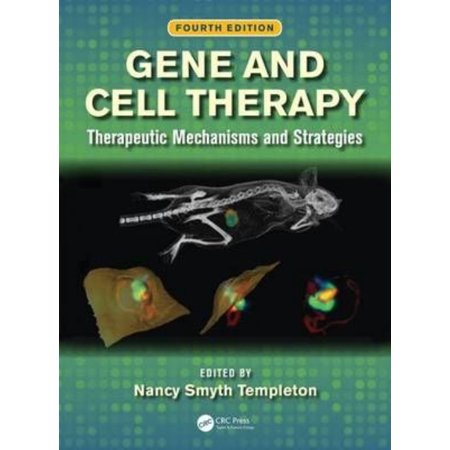 Gene And Cell Therapy  Therapeutic Mechanisms And Strategies