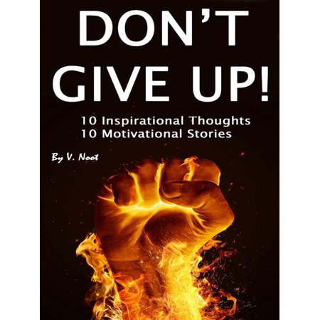 Dont Give Up - eBook (Don T Stop Don T Give Up)