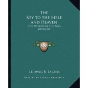 The Key to the Bible and Heaven (Paperback)