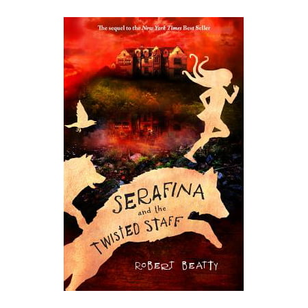 Serafina and the Twisted Staff (The Serafina Series Book 2) ()