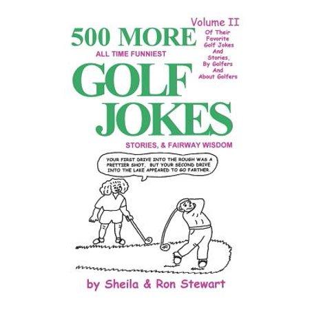 500 More All Time Funniest Golf Jokes, Stories & Fairway Wisdom : Volume II - Halloween Golf Jokes