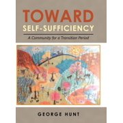 Toward Self-Sufficiency : A Community for a Transition Period