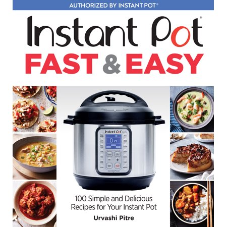 Instant Pot Fast & Easy : 100 Simple and Delicious Recipes for Your Instant Pot (Simple Halloween Cocktails Recipes)