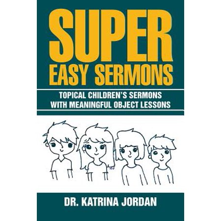 Super Easy Sermons : Topical Children's Sermons with Meaningful Object