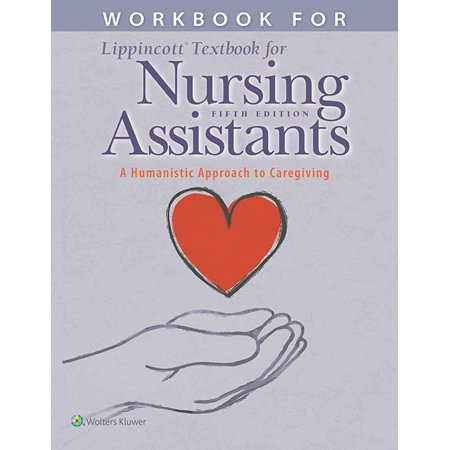 Workbook for Lippincott Textbook for Nursing Assistants : A Humanistic Approach to
