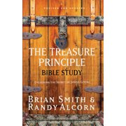 The Treasure Principle Bible Study : Discovering the Secret of Joyful Giving