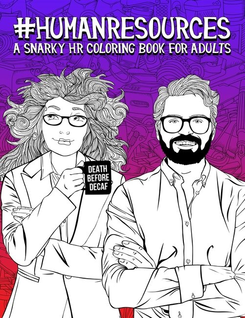 Human Resources : A Snarky HR Coloring Book For Adults: 50 Funny Colouring  Pages For HR Professionals For Relaxation And Stress Relief (Paperback) -  Walmart.com - Walmart.com
