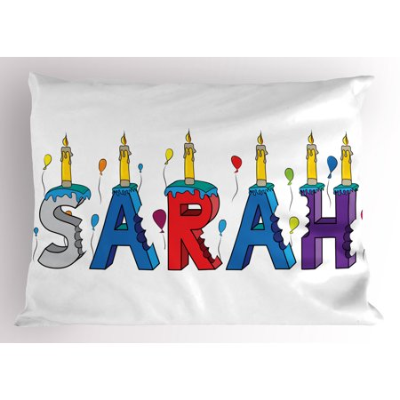 Sarah Pillow Sham Celebratory Festive Birthday Girl Name Lettering with Colorful Letters and Balloons, Decorative Standard Size Printed Pillowcase, 26 X 20 Inches, Multicolor, by Ambesonne