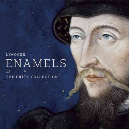 Limoges Enamels at the Frick Collection