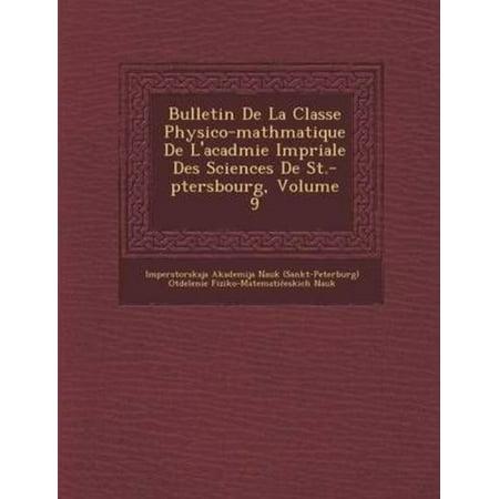 Bulletin De La Classe Physico Math Matique De Lacad Mie Imp Riale Des Sciences De St  P Tersbourg  Volume 9