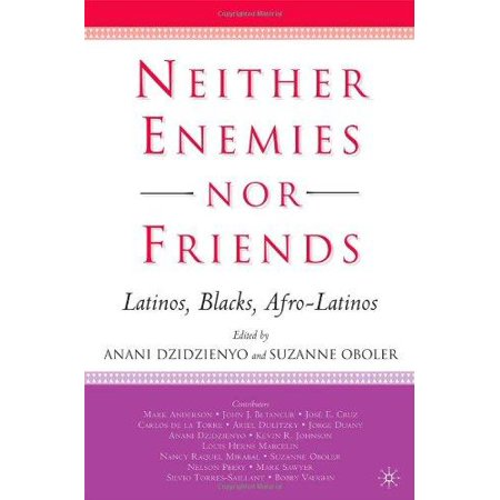 neither enemies nor friends latinos blacks afro latinos