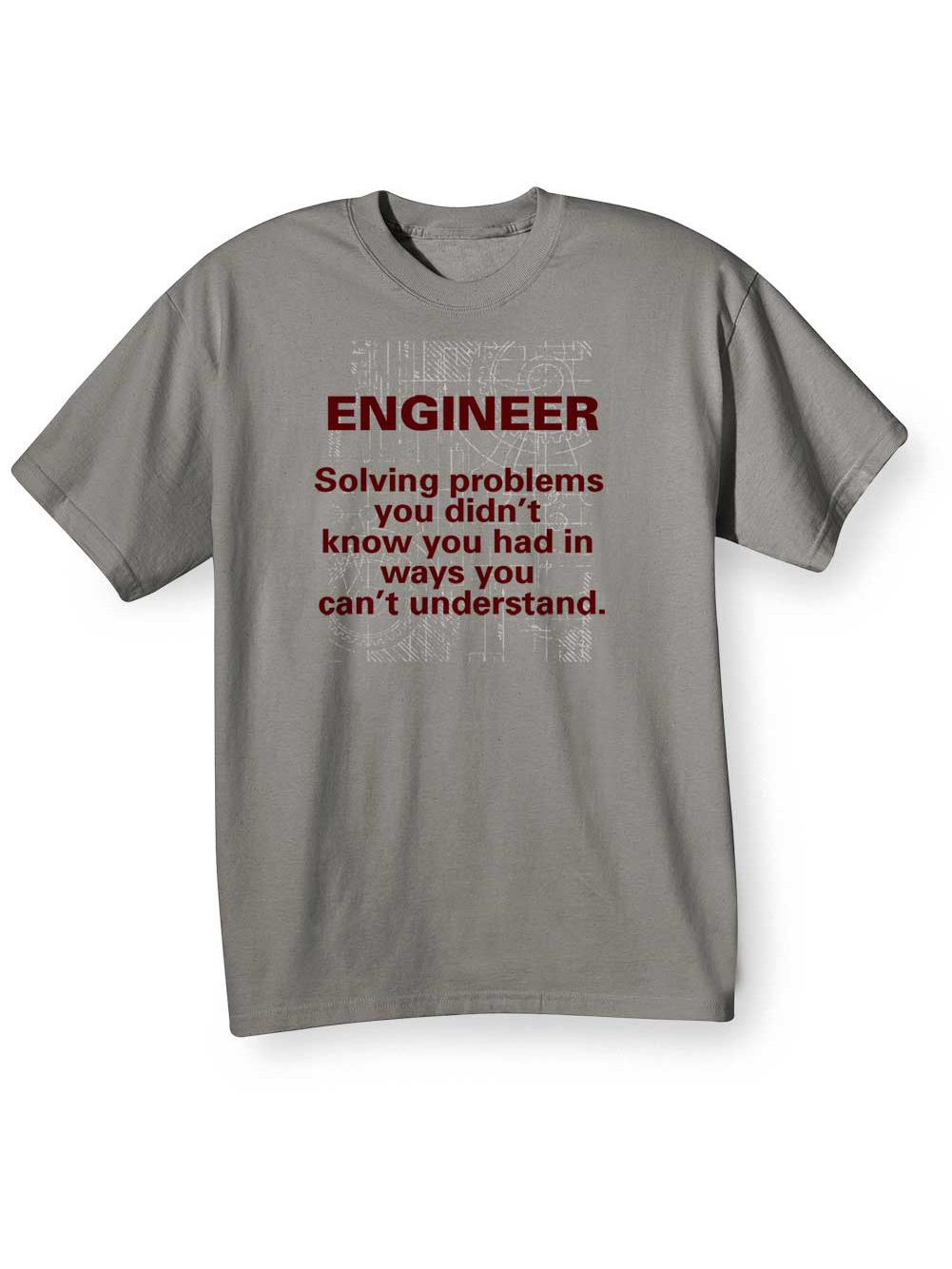 ENGINEER SOLVING PROBLEMS YOU NEVER KNEW YOU HAD FUNNY COTTON T-SHIRT