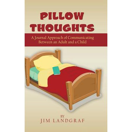 Pillow Thoughts : A Journal Approach of Communicating Between an Adult and a (The Language And Thought Of The Child)