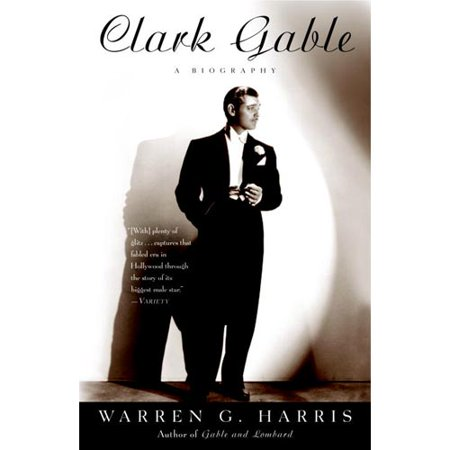 Clark Gable: A Biography by