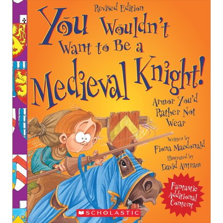 You Wouldn't Want To...: You Wouldn't Want to Be a Medieval Knight!: Armor You'd Rather Not Wear (Hardcover) Medieval Leather Armor