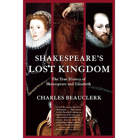 Shakespeare's Lost Kingdom : The True History of Shakespeare and (Epic Rap Battles Of History William Shakespeare)