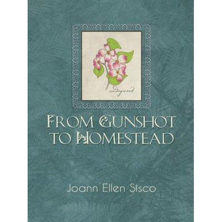 From Gunshot to Homestead - eBook